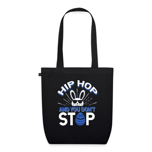 Hip Hop and You Don t Stop - Ostern - Bio-Stoffbeutel