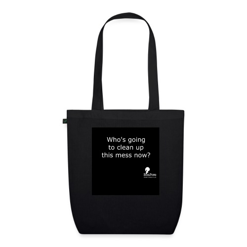 Bompovo em inglês: Who's going to clean up - EarthPositive Tote Bag