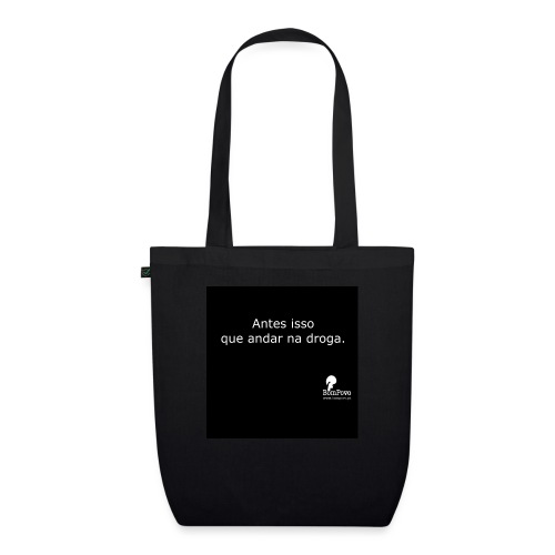 Antes isso andar na droga - EarthPositive Tote Bag