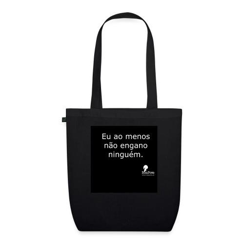 Eu ao menos não engano ninguém preta - EarthPositive Tote Bag