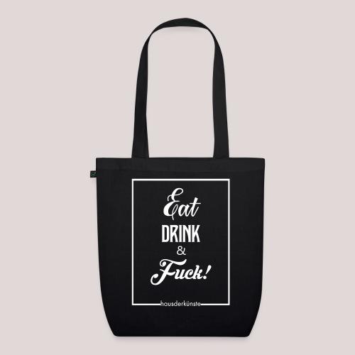 eat, drink & fuck! - Borsa ecologica in tessuto