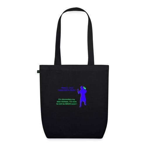 Clyde will be back - EarthPositive Tote Bag