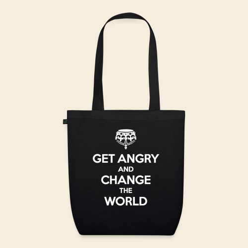 Get angry and change the World - Bio-Stoffbeutel