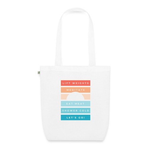 Weights, meditate, meat, cold, go! - EarthPositive Tote Bag