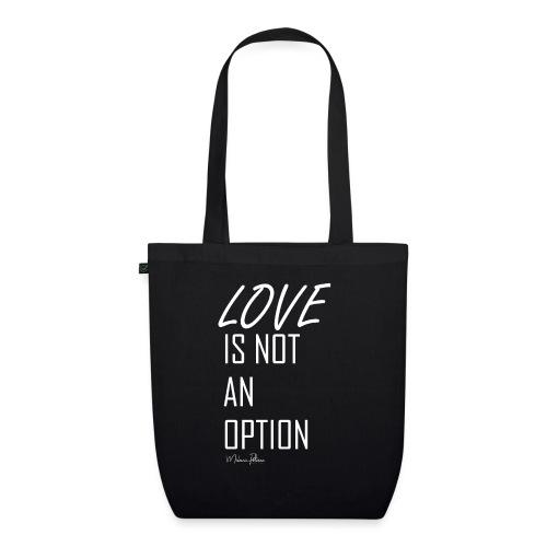 LOVE IS NOT AN OPTION - Sac en tissu biologique