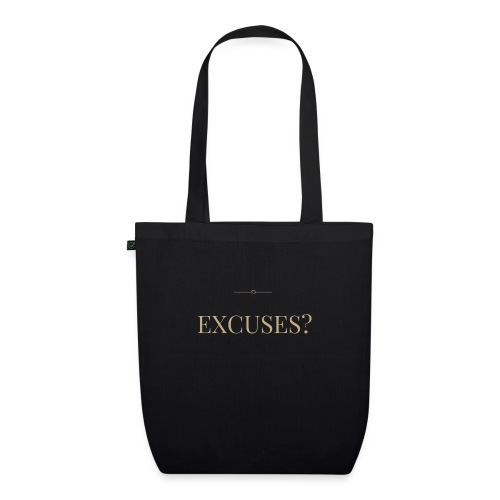 EXCUSES? Motivational T Shirt - EarthPositive Tote Bag