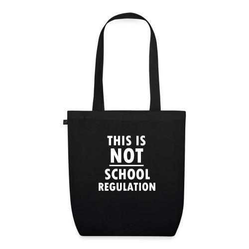 Not School Regulation - EarthPositive Tote Bag