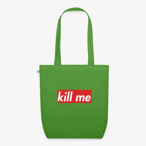kill me - EarthPositive Tote Bag