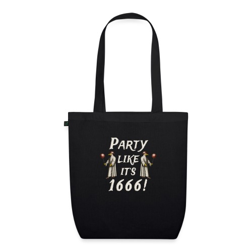 Party Likes It's 1666! - EarthPositive Tote Bag