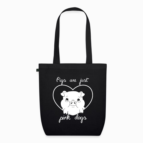Pig are just pink dogs - EarthPositive Tote Bag