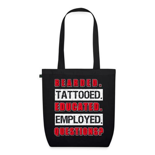 Bearded Tattoed Educated Employed Funny Gift - Bio-Stoffbeutel