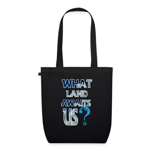 What land awaits us p - EarthPositive Tote Bag