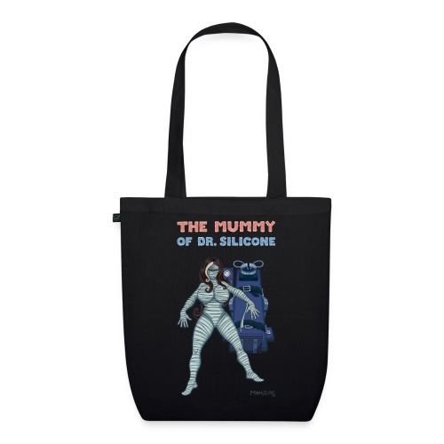 The Mummy of Silicone. - EarthPositive Tote Bag