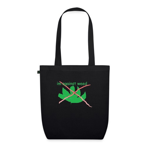 im against weed - Luomu-kangaskassi