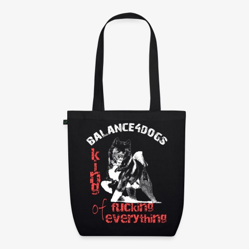 Balance4dogs - King of fucking everything - EarthPositive Tote Bag