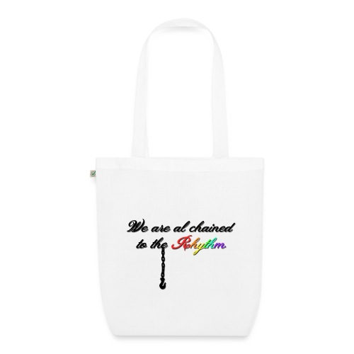 We Are Al Chained To The Rhythm - Bio stoffen tas