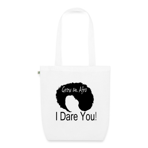 Grow An Afro I Dare You - EarthPositive Tote Bag
