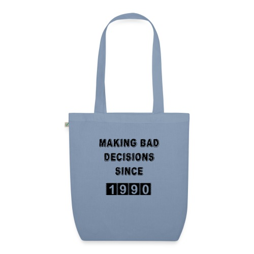 Making bad decisions since 1990 - EarthPositive Tote Bag
