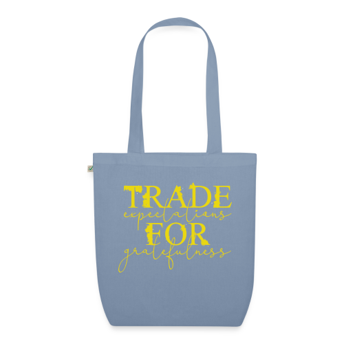 Trade expectations for gratefulness - EarthPositive Tote Bag