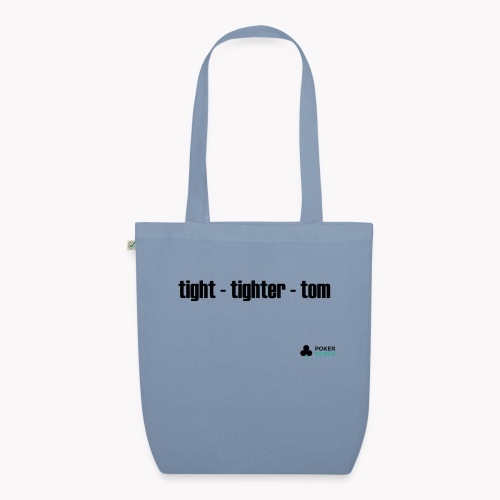 tight - tighter - tom - Bio-Stoffbeutel