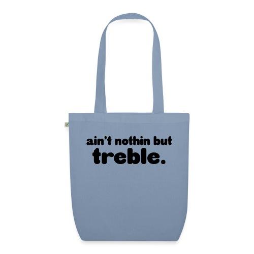 ain't notin but treble - Bio-stoffveske