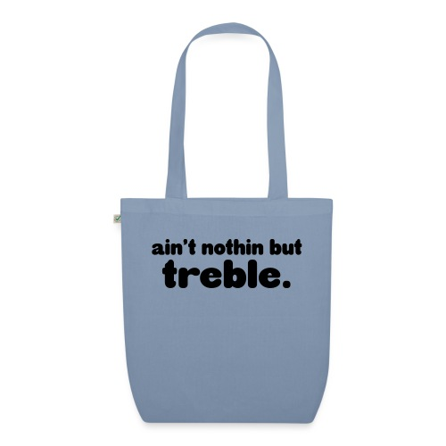 Ain't notin but treble - EarthPositive Tote Bag