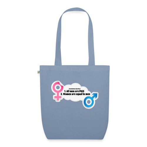 All men are pigs! Feminism Quotes - EarthPositive Tote Bag