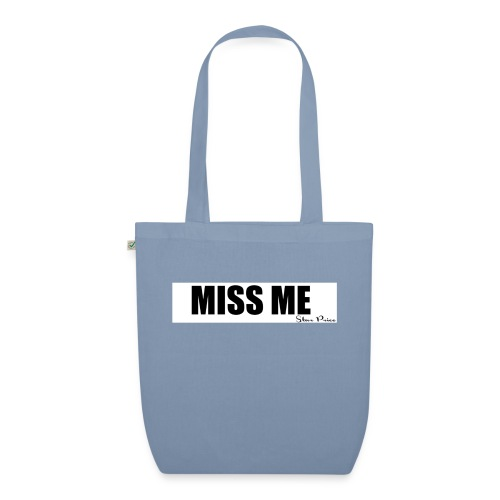 MISS ME - EarthPositive Tote Bag