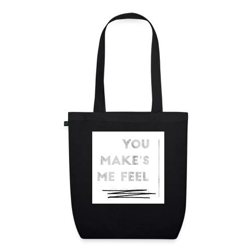 You Make's me feel... - Bolsa de tela ecológica