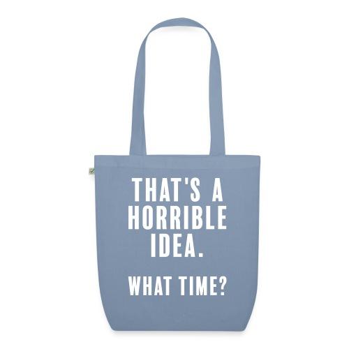 That's a horrible idea. What time? - Ekologisk tygväska