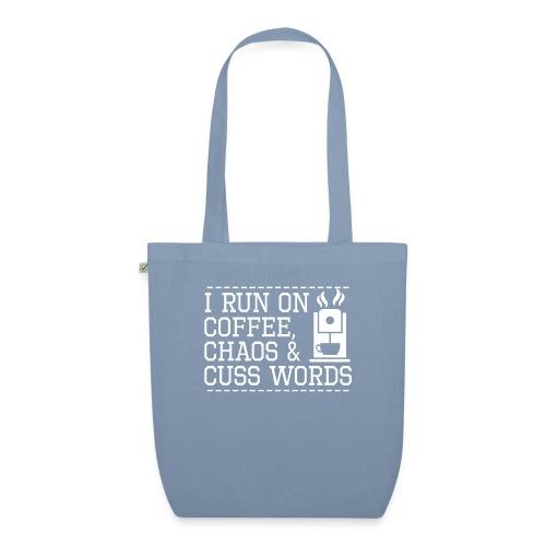 I Run on Coffee Chaos And Cuss Words - Bio-Stoffbeutel