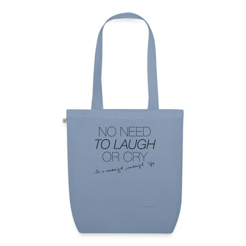 No Need to laugh or cry - EarthPositive Tote Bag