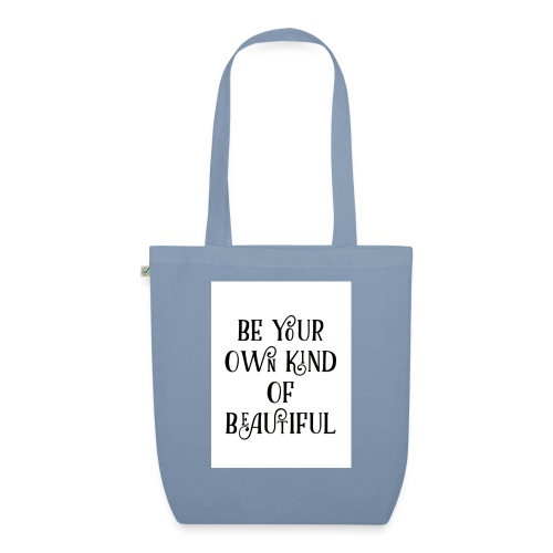 Be your own kind of beautiful - EarthPositive Tote Bag