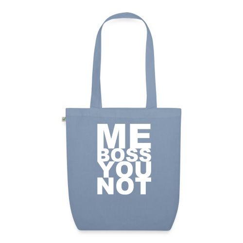 Me Boss You Not - EarthPositive Tote Bag