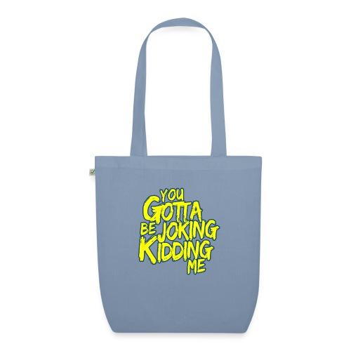 00403 ZackScott kidding me - Bolsa de tela ecológica
