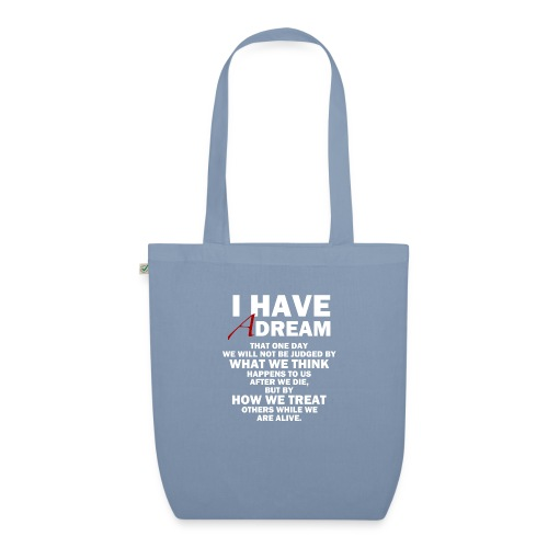 I HAVE A DREAM - EarthPositive Tote Bag