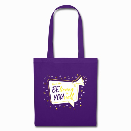 Never stop believing in yourself. - Tote Bag