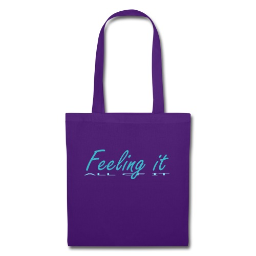 Feeling It (All of It) Women's T-shirt - Tote Bag
