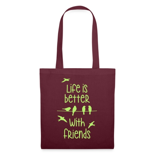 life is better with friends Vögel twittern Freunde - Tote Bag