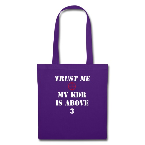 Trust me, My KDR is above 3 - Tote Bag