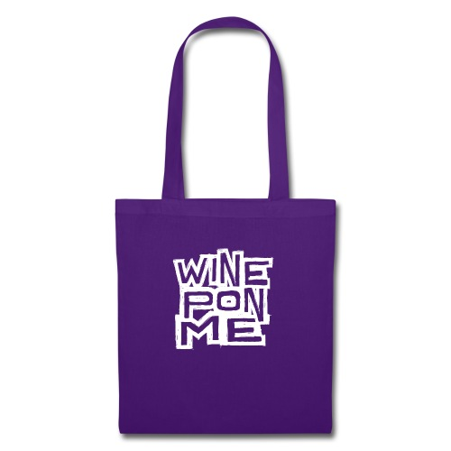 Wine Pon Me [T-Shirt] - Tote Bag