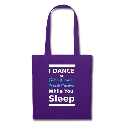 I dance while you sleep white text - Tote Bag