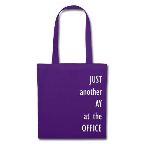 Just another day at the office - Tote Bag