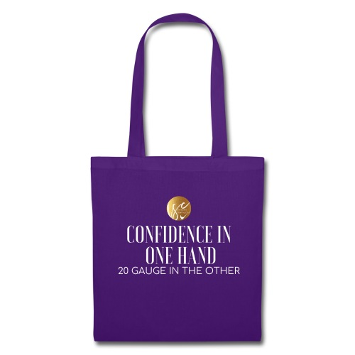 Confidence in one hand 20 gauge in the other - Tote Bag