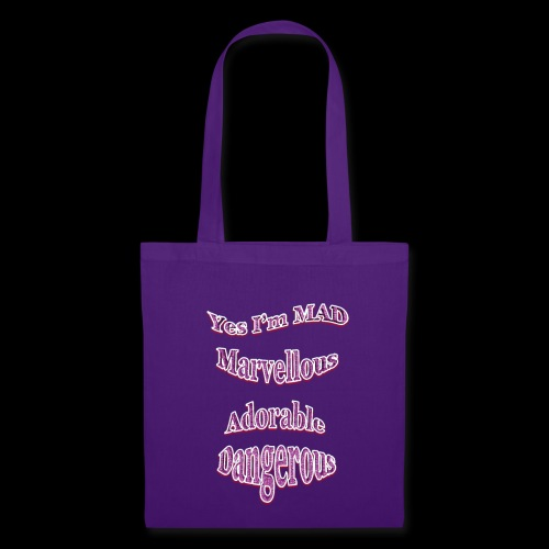Yes I'm Mad (For Women) - Tote Bag