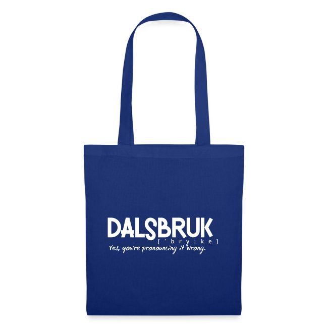 Dalsbruk: yes, you're pronouncing it wrong