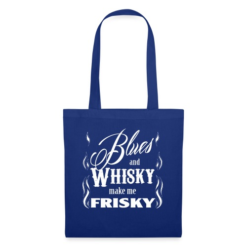 Blues and whisky make me frisky - Tote Bag