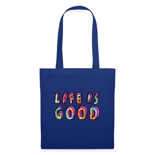 LifeIsGood - Tote Bag