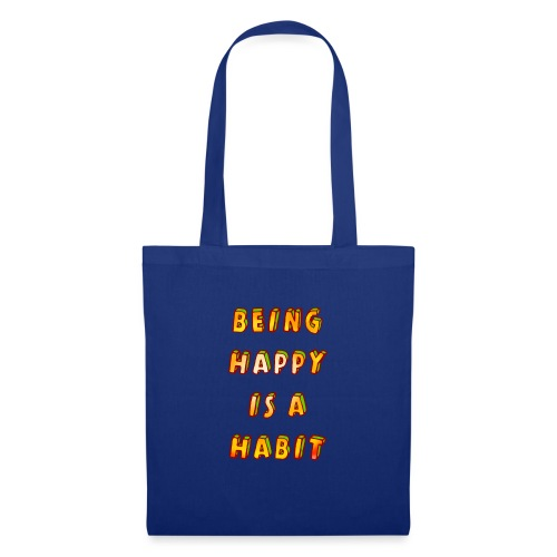 being happy is a habit - Tote Bag