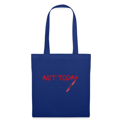 Not Today! - Tote Bag